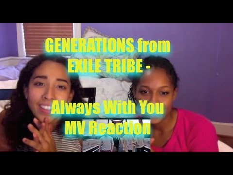 GENERATIONS from EXILE TRIBE - Always With You MV Reaction