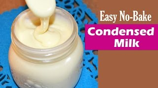 How to Make Condensed Milk at Home - Quick No Bake Condensed Milk Recipe
