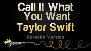Download Lagu Taylor Swift - Call It What You Want (Karaoke Version) Gratis STAFABAND