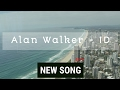 Alan Walker - ID ( New Song 2017 ) ✔