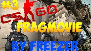 CS:GO - Fragmovie by Freezer #3