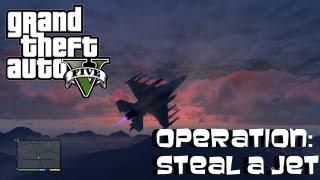 GTA 5 Operation Steal A Jet
