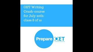 Prepare OET: OET Writing Crashcourse for July 20th Exam. Letter Review class 8.