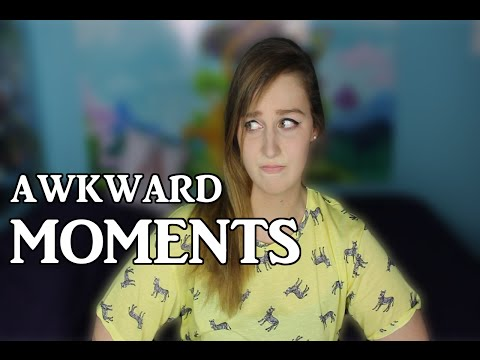 Awkward Moments List my List of Awkward Moments