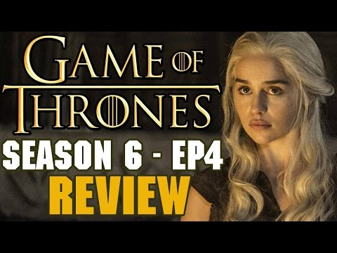 Game of Thrones Season 6 Episode 4 Review - Daenerys The UnToasted