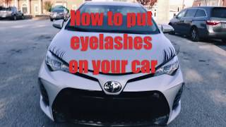 How to put eyelashes on your car