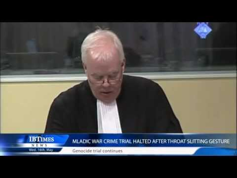 Mladic War Crime Trial Halted After Throat Slitting Gesture