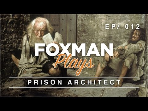 Foxman Plays: Prison Architect - Ep. 12 - CPTED