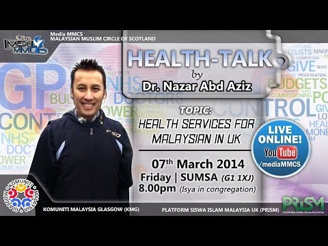 [HEALTH-TALK] Health Services for Malaysian in UK | Dr Nazar Abd Aziz