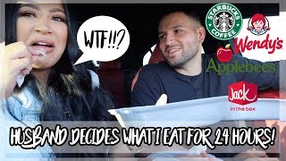 MY HUSBAND DECIDES WHAT I EAT FOR 24 HOURS *HUGE MISTAKE*