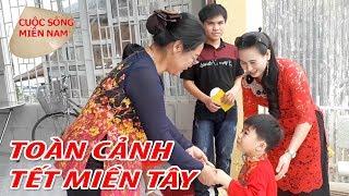 Xem ăn TẾT MIỀN TÂY VUI MÀ TÌNH CẢM - TẾT NGUYÊN ĐÁN 2018   Nam Việt
