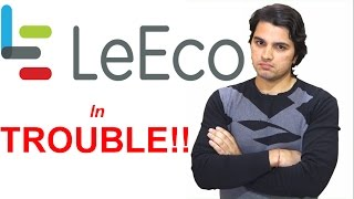 LeEco is in Trouble !! Think Before Buying a LeEco Product  [Hindi-हिन्दी]