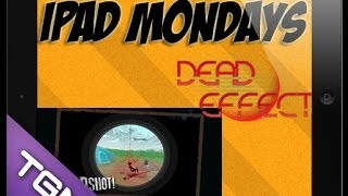 iPad Monday - Dead Effect, FC: Winter and Clear Vision 3