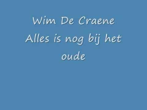Wim De Craene - Alles is nog bij het oude.wmv