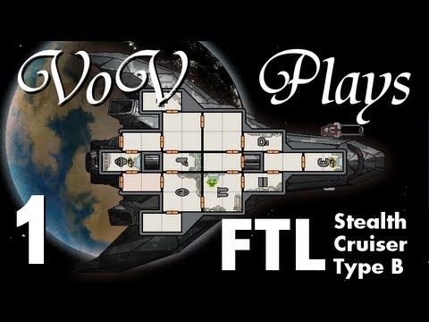 VoV Plays FTL: Stealth Cruiser Type B! - Part 1: First Flight Of The Phantom