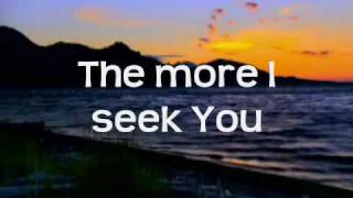 Watch Kari Jobe The More I Seek You video