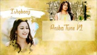 Ishqbaaz - Anika Tune V1