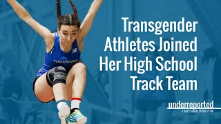 Transgender Athletes Joined Her High School Track Team