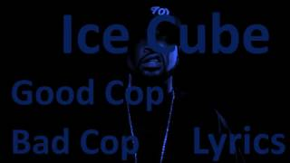 ICE CUBE GOOD COP BAD COP LYRICS