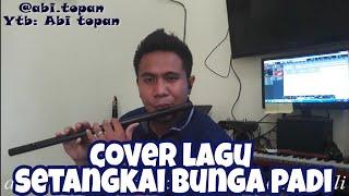 Download Lagu COVER LAGU SETANGKAI BUNGA PADI SULING PARALON Gratis STAFABAND