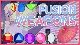 Possible Fusion Weapons in Steven Universe!