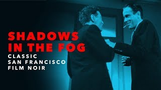 San Francisco: The Perfect Setting For Film Noir