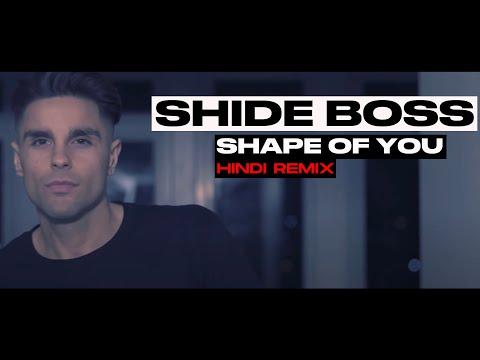 Ed Sheeran I Shape Of You (Bollywood Remix) [SHIDE BOSS MUSIC VIDEO]