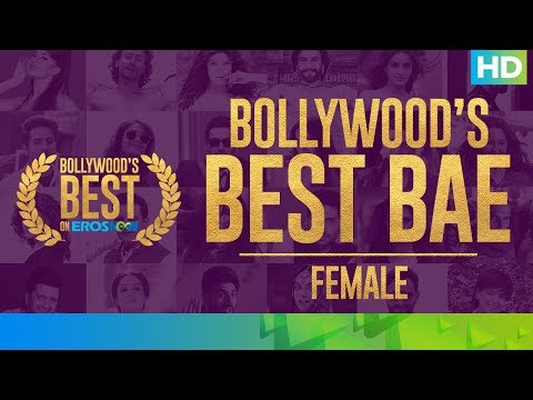 Best of Bollywood on Eros Now – Best Bae (Female) | #WeAreSoOTT
