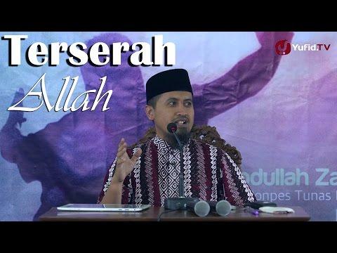 Kajian Islam: Terserah Allah - Ustadz Abdullah Zaen, MA