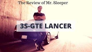 The Review 3sgte Lancer A K A Mr Sleeper