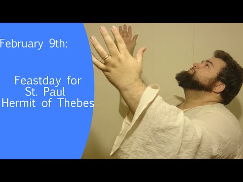 Holiday Everyday, February 9th: Feastday of St Paul the Hermit of Thebes