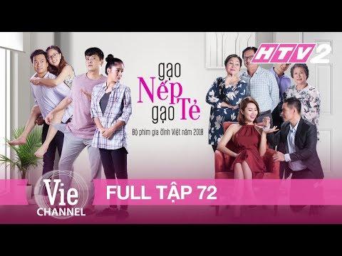 GẠO NẾP GẠO TẺ - Tập 72 - FULL  Phim Gia Đình Việt 2018
