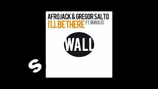 Afrojack & Gregor Salto Ft Jimbolee - I'll Be There (Main Mix)