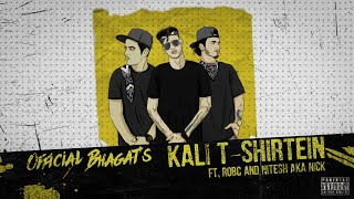 KALI T SHIRTEIN - Official Bhagat X Rob C X Nitesh A.K.A Nick (With Lyrics) | Prod By NumbGod