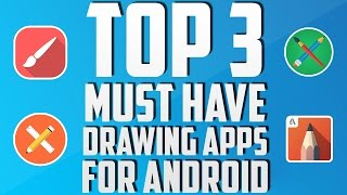 Top 3 Must-Have Drawing Apps For Android (July 2016)