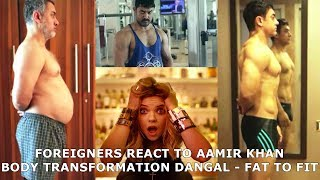 Foreigners React to Aamir Khan Body Transformation Dangal - Fat To Fit