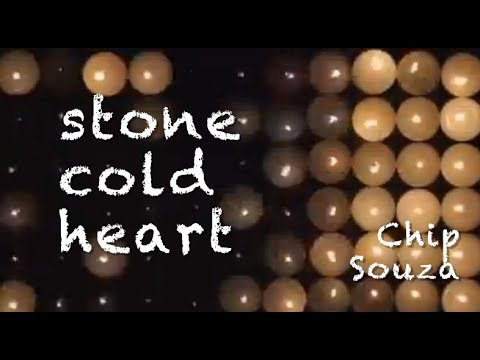 Stone Cold Heart | Chip Souza