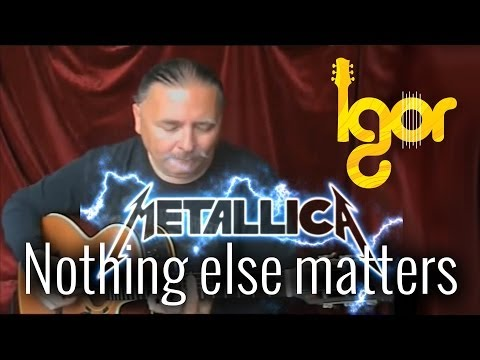 Nothing Else Matters - fingerstyle guitar