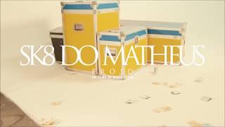 Froid - Sk8 do Matheus (Clipe Oficial)