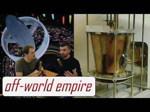 EmDrive and Warp Bubbles, Fact or Fiction? - Off-World/Off-Topic Ep. 6 (pt. 2)