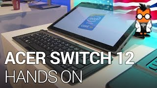 Acer Aspire Switch 12 2 in 1 Notebook Hands On