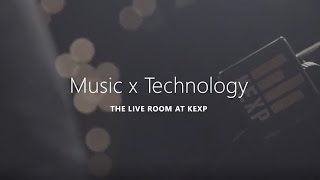 Music x Technology: The Live Room at KEXP