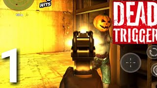 Dead Trigger - Offline Zombie Shooter PART 1 Gameplay Walkthrough - Android/iOS