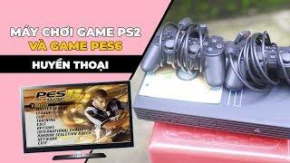 Review bá đạo - Máy chơi game Ps2 và game Pes6 huyền thoại