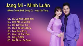 Jang Mi ft Minh Luân - Album Tuyệt Đỉnh Song Ca - Cặp Đôi Vàng 2018 - Những Ca Khúc Hay Nhất