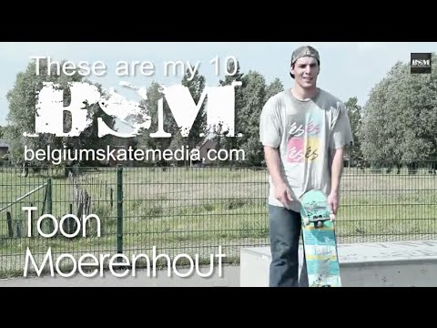 Toon Moerenhout - These Are My 10 - Belgium Skate Media