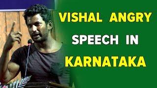 Vishal angry speech in Karnataka