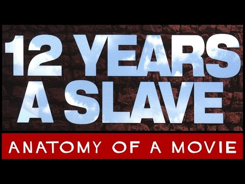 12 Years A Slave (Steve McQueen)   Anatomy Of A Movie
