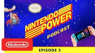 Nintendo Power Podcast Ep. 3: Celeste Developer Interview / Our Most-Played Nintendo Switch Games