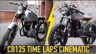 My Honda CB125 Cafe Racer Build - TIME LAPSE CINEMATIC